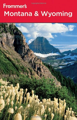 Frommer's Montana and Wyoming By Eric Peterson