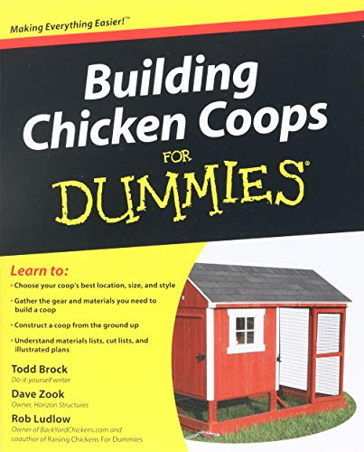 Building Chicken Coops For Dummies. By Todd Brock