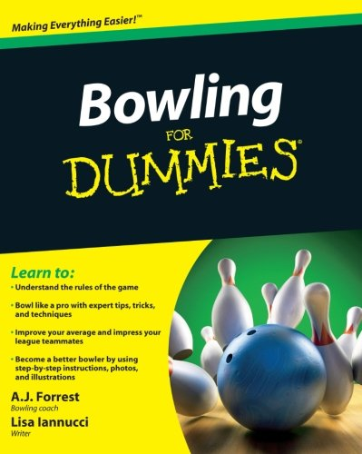 Bowling For Dummies By A. J. Forrest