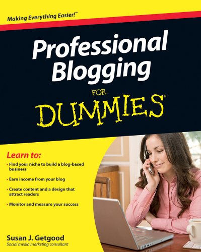 Professional Blogging For Dummies By Susan J. Getgood