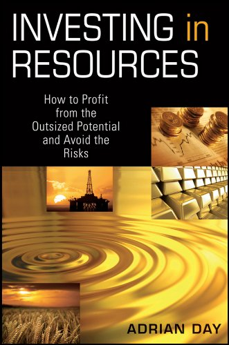 Investing in Resources By Adrian Day