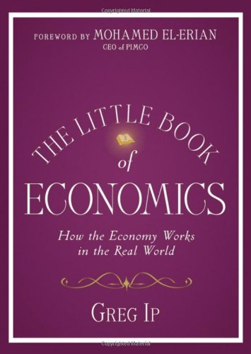 The Little Book of Economics: How the Economy Works in the Real World by Greg Ip