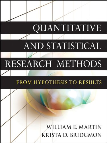 Quantitative and Statistical Research Methods By William E. Martin