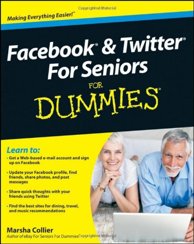 Facebook and Twitter for Seniors For Dummies By Marsha Collier