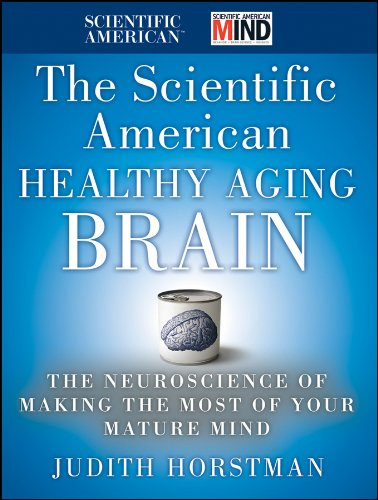 The Scientific American Healthy Aging Brain By Judith Horstman