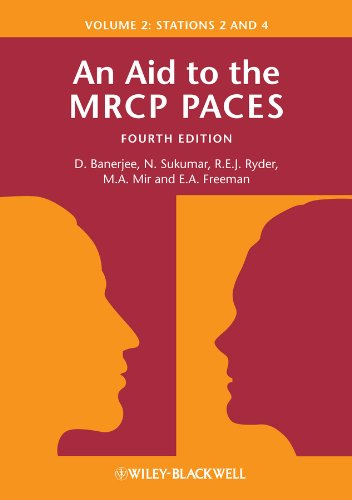 An Aid to the MRCP PACES, Volume 2: Stations 2 and 4 By Dev Banerjee