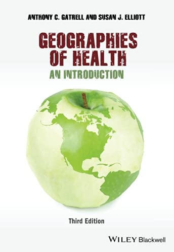 Geographies of Health By Anthony C. Gatrell