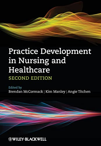 Practice Development in Nursing and Healthcare By Edited by Brendan McCormack