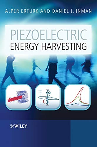 Piezoelectric Energy Harvesting: Modelling and Application by Alper Erturk