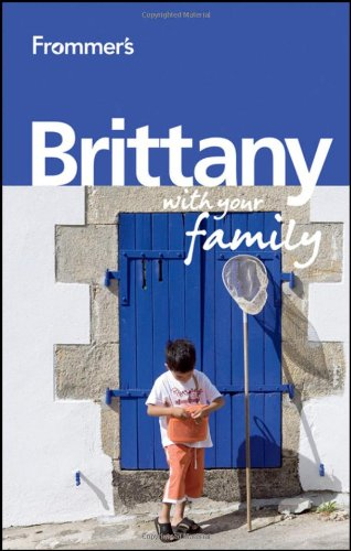 Frommer's Brittany with Your Family By Rhonda Carrier
