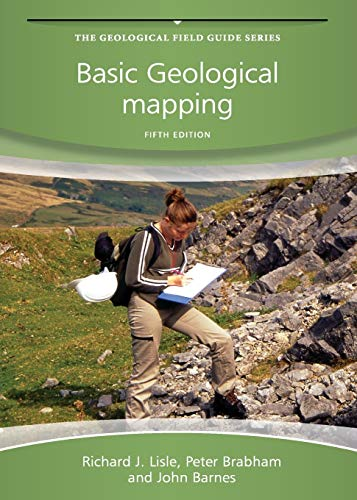Basic Geological Mapping (Geological Field Guide) By Richard J. Lisle