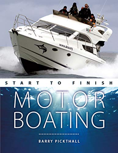 Motorboating - Start to Finish By Barry Pickthall