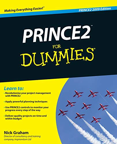 PRINCE2 For Dummies: 2009 by Nick Graham