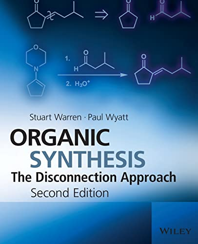 Organic Synthesis: The Disconnection Approach By Stuart  Warren