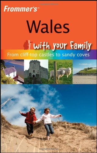 Frommer's Wales with Your Family By Nick Dalton