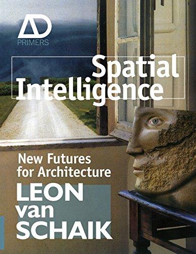 Spatial Intelligence By Leon van Schaik