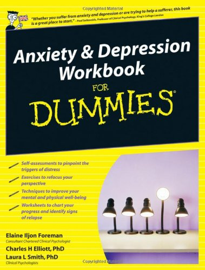 Anxiety and Depression Workbook For Dummies By Elaine Iljon Foreman