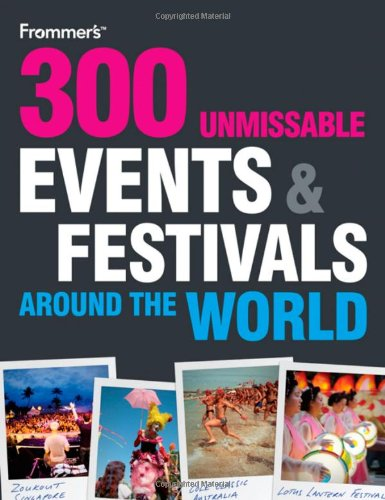 300 Unmissable Events and Festivals Around the World By Whatsonwhen.com