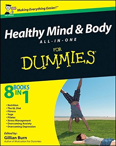 Healthy Mind and Body All-In-One for Dummies By Edited by Gillian Burn