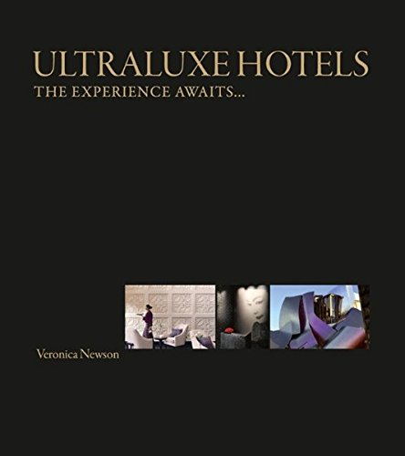 UltraLuxe Hotels: The Experience Awaits by Veronica Newson