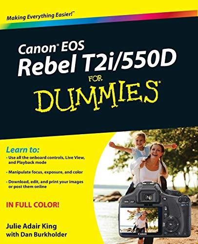 Canon EOS Rebel T2i / 550D For Dummies By Julie Adair King