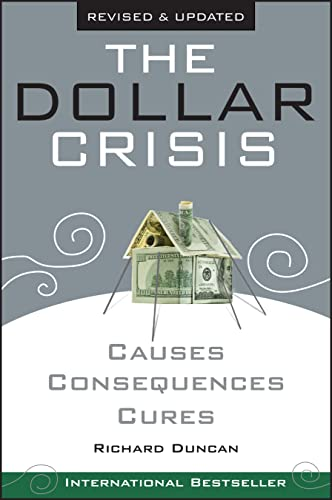 The Dollar Crisis: Causes, Consequences, Cures by Richard Duncan