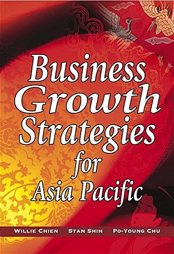 Business Growth Strategies for Asia Pacific By W. Chien
