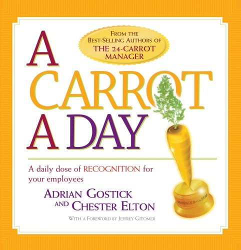 A Carrot a Day By Adrian Gostick