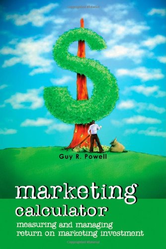 Marketing Calculator By Guy R. Powell