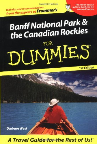 Banff National Park and the Canadian Rockies For Dummies By D. West