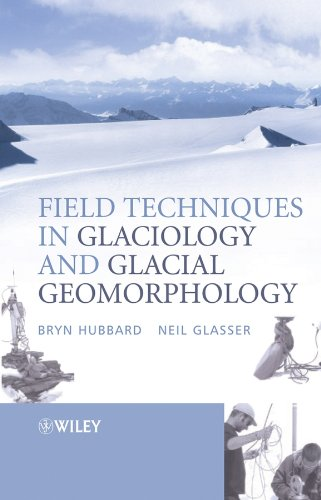 Field Techniques in Glaciology and Glacial Geomorphology By Bryn Hubbard