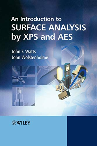 An Introduction to Surface Analysis by XPS and AES by John F. Watts