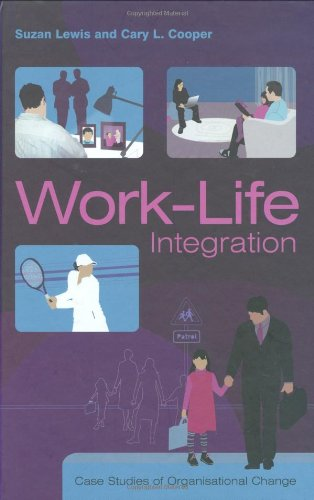 Work Life Integration By Suzan Lewis