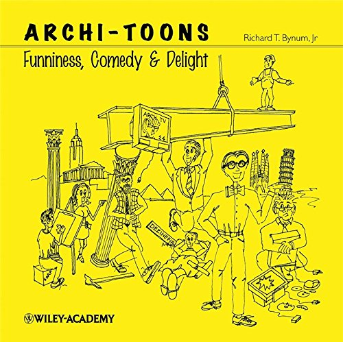 Archi-Toons By Richard T. Bynum