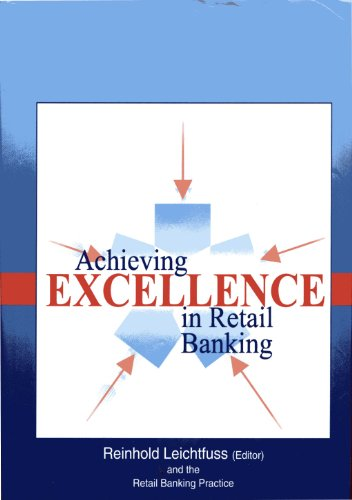 Achieving Excellence in Retail Banking By R Leichtfuss