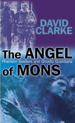 The Angel of Mons By David Clarke