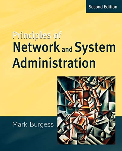 Principles of Network and System Administration by Mark Burgess