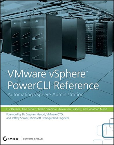 VMware VSphere PowerCLI Reference: Automating VSphere Administration By Alan Renouf