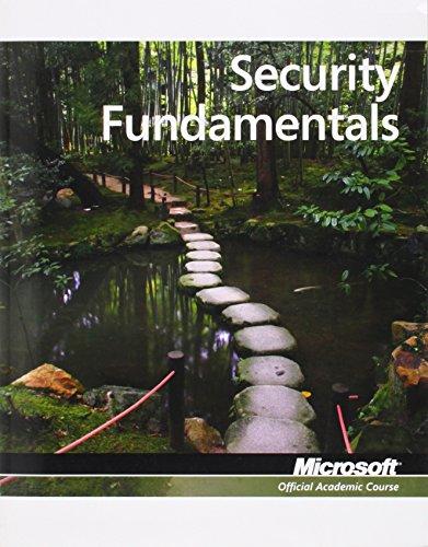 Exam 98-367 Security Fundamentals (Microsoft Official Academic Course) By Microsoft Official Academic Course