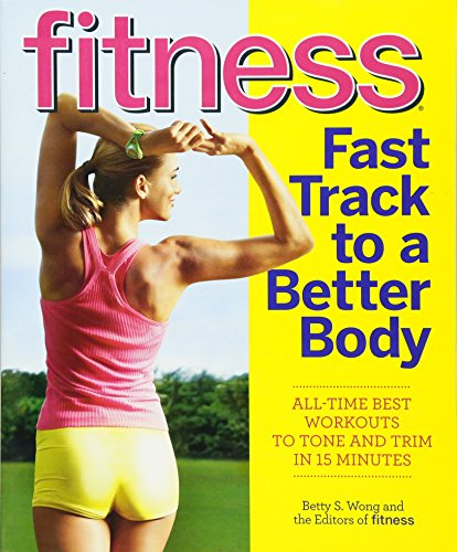 Fitness Fast Track to a Better Body By Fitness Magazine