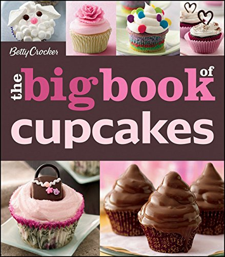 Betty Crocker The Big Book of Cupcakes By Betty Crocker Editors