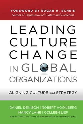 Leading Culture Change in Global Organizations By Daniel Denison