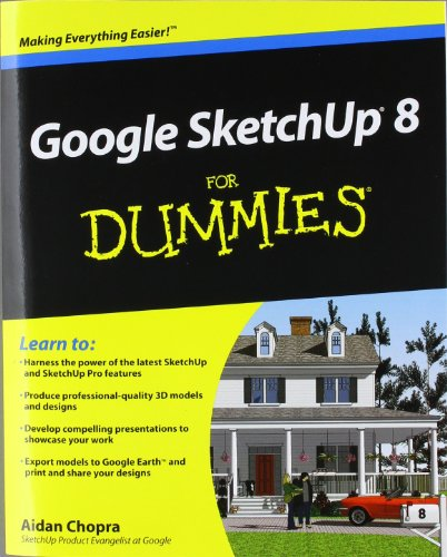 Google SketchUp 8 For Dummies By Aidan Chopra