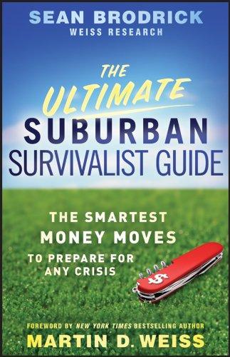 The Ultimate Suburban Survivalist Guide By Sean Brodrick