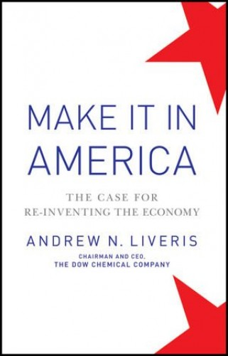 Make it in America By Andrew Liveris