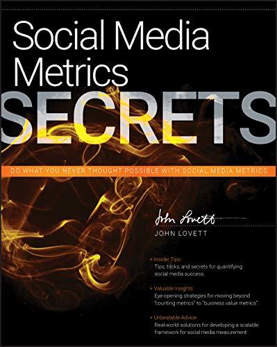 Social Media Metrics Secrets By John Lovett, Jr.