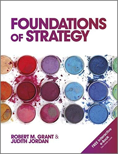 Foundations of Strategy By Robert M. Grant