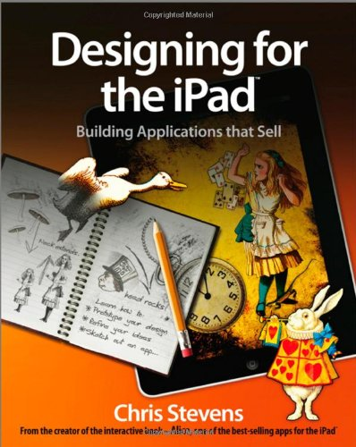 Designing for the iPad: Building Applications That Sell by Chris Stevens