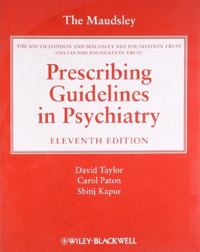 The Maudsley Prescribing Guidelines in Psychiatry By Edited by Dr. David Taylor