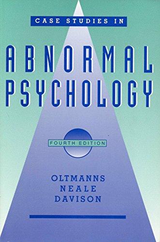 Case Studies in Abnormal Psychology By John M. Neale
